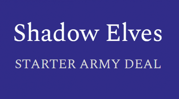 Shadow Elves - Starter Army Deal