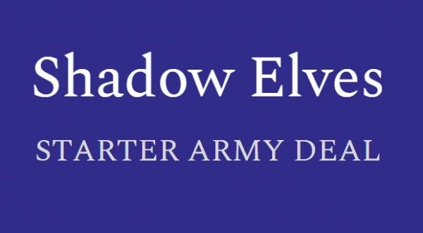 Shadow Elves - Starter Army Deal