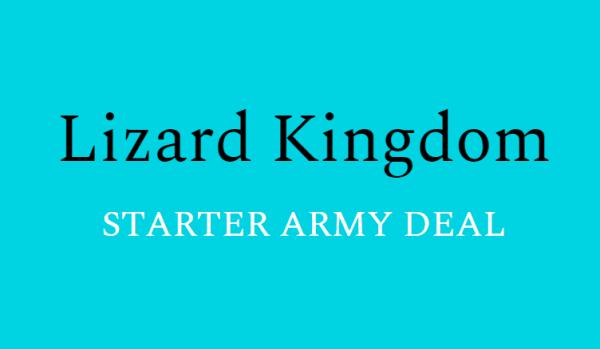 Lizard Kingdom - Starter Army Deal