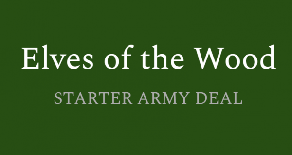 Elves of the Wood - Starter Army Deal