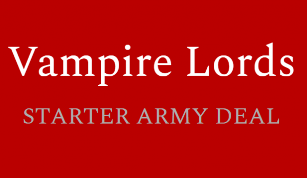 Vampire Lords- Starter Army Deal