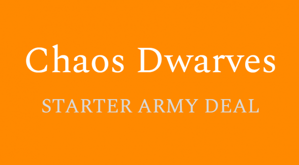 Chaos Dwarves - Starter Army Deal