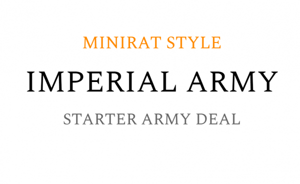 Empires of Man - MiniRat Style Imperial Army Deal