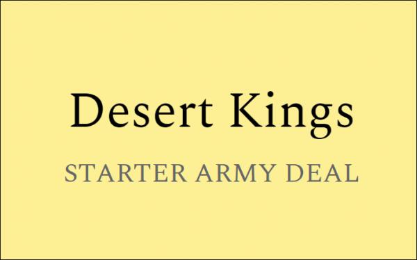 Desert Kings - Starter Army Deal